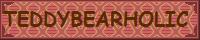 TEDDYBEARHOLIC