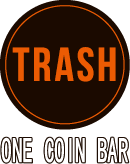 ONE COIN BAR TRASH