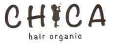 CHICA halr organic(チーカ ヘアーオーガニック)